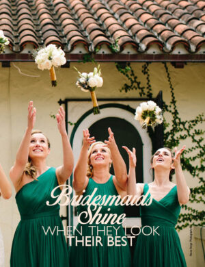 Bridesmaids Shine - When They Look Their Best FB0224